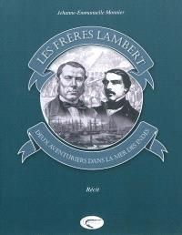 Les frères Lambert : deux aventuriers dans la mer des Indes : récit