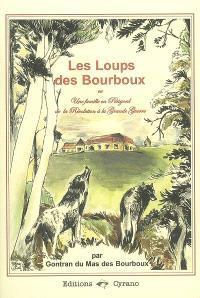 Les loups des Bourboux ou Une famille en Périgord de la Révolution à la Grande Guerre