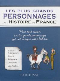 Les plus grands personnages de l'histoire de France