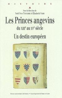 Les princes angevins du XIIIe au XVe siècle : un destin européen : actes des journées d'étude des 15 et 16 juin 2001