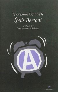 Louis Bertoni : une figure de l'anarchisme à Genève