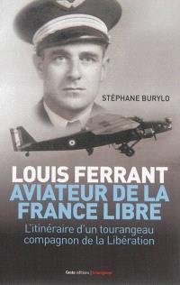 Louis Ferrant, aviateur de la France libre : l'itinéraire d'un Tourangeau compagnon de la Libération : témoignage