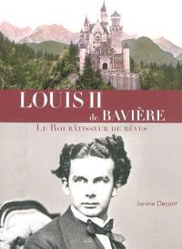 Louis II de Bavière, le roi bâtisseur de rêves