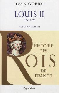 Louis II le Bègue, fils de Charles II le Chauve : 877-879