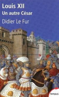 Louis XII : un autre César