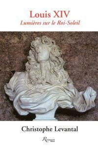 Louis XIV : lumières sur le Roi-Soleil