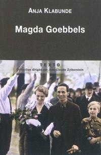 Magda Goebbels : approche d'une vie
