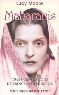 Maharanis : trois générations de princesses indiennes