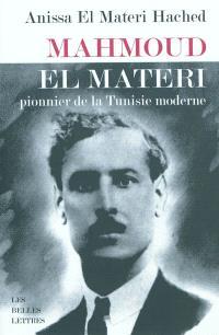 Mahmoud El Materi : pionnier de la Tunisie moderne