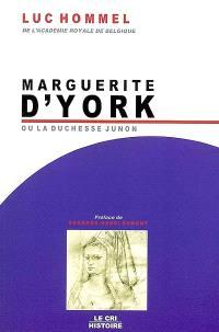 Marguerite d'York ou La duchesse Junon : 1446-1503