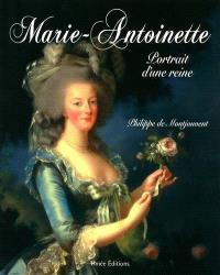 Marie-Antoinette : portrait d'une reine