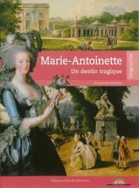 Marie-Antoinette : un destin tragique