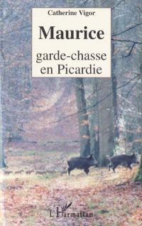 Maurice, garde chasse en Picardie