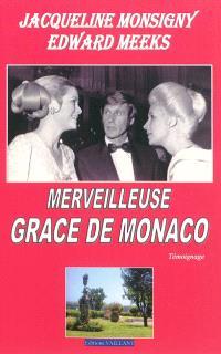 Merveilleuse Grace de Monaco : témoignage