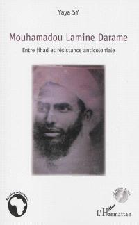 Mouhamadou Lamine Darame : entre jihad et résistance anticoloniale