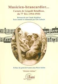 Musicien brancardier... : carnets de Léopold Retailleau du 77e R.I (1914-1918)