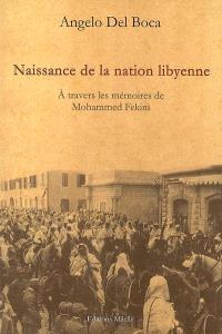 Naissance de la nation libyenne : à travers les mémoires de Mohammed Fekini