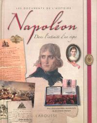 Napoléon : dans l'intimité d'un règne