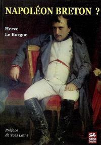 Napoléon breton ? : Sainte-Sève, 1770-Sainte-Hélène, 1821