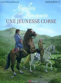 Napoléon Ier, Napoléon Bonaparte : une jeunesse corse