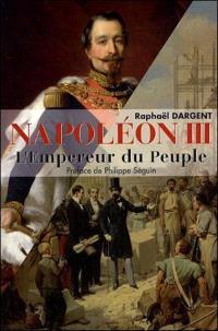 Napoléon IIII : l'empereur du peuple