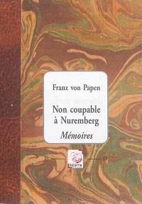 Non coupable à Nuremberg : mémoires
