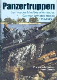 Panzertruppen : les troupes blindées allemandes : 1935-1945 = German armored troops