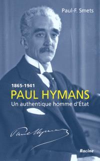 Paul Hymans : un authentique homme d'Etat : 1865-1941