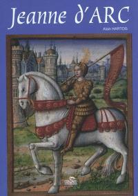 Petite histoire de Jeanne d'Arc à l'usage de ceux qui croient et de ceux qui ne croient pas