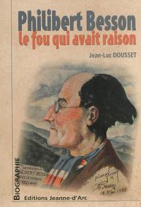 Philibert Besson : le fou qui avait raison