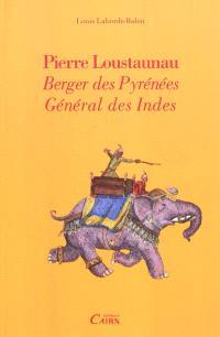 Pierre Loustaunau : berger des Pyrénées, général des Indes