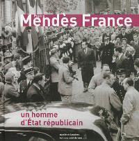 Pierre Mendès France : un homme d'Etat républicain