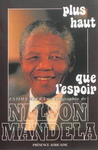Plus haut que l'espoir : une biographie de Nelson Mandela