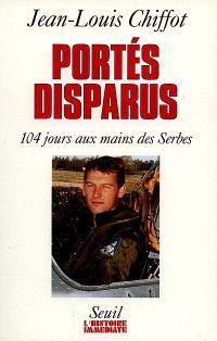 Portés disparus : 104 jours aux mains des Serbes