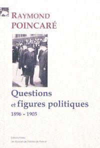 Questions et figures politiques : 1896-1905
