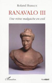 Ranavalo III : une reine malgache en exil
