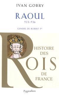 Raoul, 923-936 : gendre de Robert Ier
