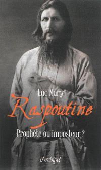 Raspoutine : prophète ou imposteur ?