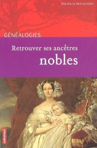 Retrouver ses ancêtres nobles