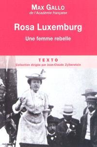 Rosa Luxemburg : une femme rebelle