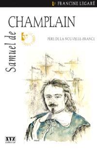 Samuel de Champlain, père de la Nouvelle-France