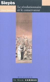 Sieyès : le révolutionnaire et le conservateur