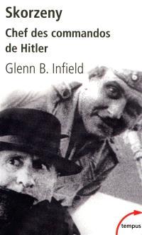 Skorzeny, chef des commandos de Hitler