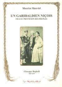 Un garibaldien niçois, fils du printemps des peuples : Guiseppe Beghelli, 1847-1877