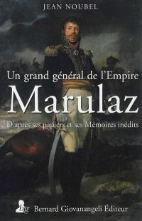 Un grand général de l'Empire : Marulaz : d'après ses papiers et ses mémoires inédits