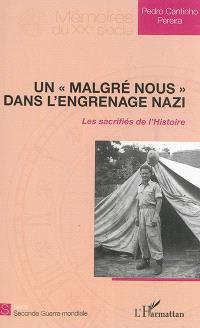 Un malgré-nous dans l'engrenage nazi : les sacrifiés de l'histoire