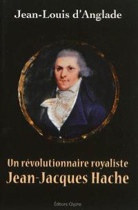Un révolutionnaire royaliste, Jean-Jacques Hache