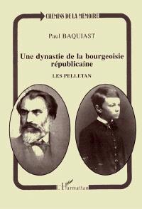 Une dynastie de la bourgeoisie républicaine, les Pelletan