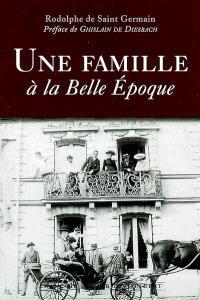 Une famille à la Belle Epoque