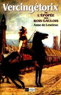 Vercingétorix, le dernier roi gaulois